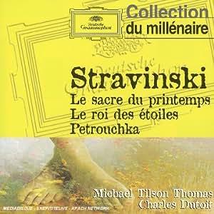 Stravinsky: Le Sacre Du Printemps Le Roi Des