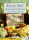 Dorothy Wood Folk Art: Cross Stitch Designs - A Collection of Inspirational Projects