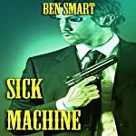 Sick Machine | Ben Smart