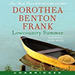 Lowcountry Summer: A Plantation Novel (       UNABRIDGED) by Dorothea Benton Frank Narrated by Robin Miles