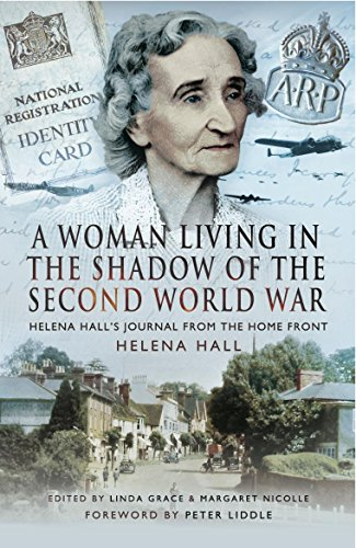 Helena Hall - A Woman in the Shadow of the Second World War: Helena Hall's Journal from the Home Front