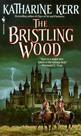 The Bristling Wood (Deverry Series, Book Three)