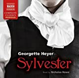 Heyer: Sylvester [Unabridged] [Naxos AudioBooks: NA0143] (Naxos Complete Classics) by Georgette Heyer (2013) Audio CD Georgette Heyer