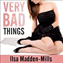 Very Bad Things: Briarwood Academy, Book 1 Audiobook by Ilsa Madden-Mills Narrated by Emily Durante, Sean Crisden