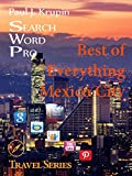 Mexico City, MX - The Best of Everything - Search Word Pro (Travel Series)
