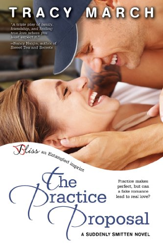 The Practice Proposal: A Suddenly Smitten Novel (Entangled Bliss) by Tracy March