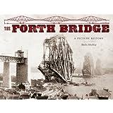 The Forth Bridge: A Picture History