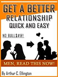Get A Better Relationship Quick and Easy