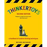 Thinkertoys: A Handbook of Creative-Thinking Techniques ~ Michael Michalko