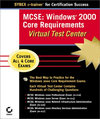MCSE Windows 2000 Core Requirements: Virtual Test Center