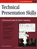 Crisp: Technical Presentation Skills, Revised Edition: A Practical Guide for Better Speaking (Crisp Fifty-Minute Books)