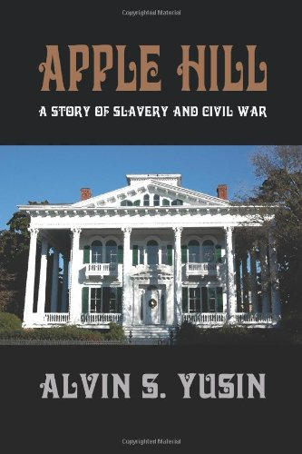 Apple Hill - A Story of Slavery and Civil War