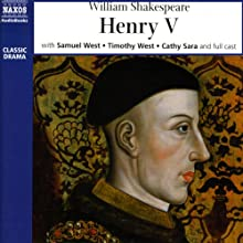 Henry V Performance by William Shakespeare Narrated by Samuel West, Timothy West,  full cast