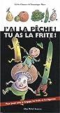 img - for J'Ai La Peche, Tu as La Frite ! (French Edition) book / textbook / text book