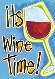 It's Wine Time Garden Flag