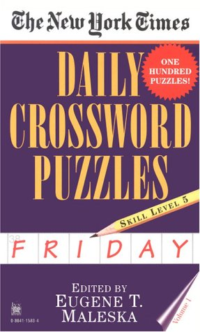 The New York Times Daily Crossword Puzzles (Friday), Volume I (New York Times Daily Crossword Puzzles Friday, Skill Level 5)