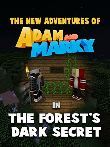 The New Adventures of Adam and Marky in The Forest's Dark Secret