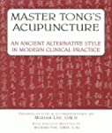 Master Tong's Acupuncture: An Ancient...