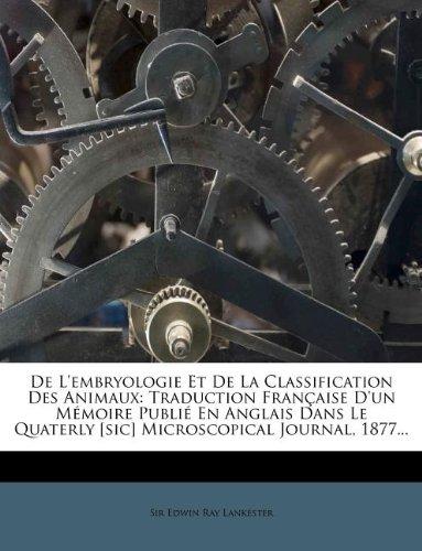de L'Embryologie Et de La Classification Des Animaux: Traduction Fran Aise D'Un M Moire Publi En Anglais Dans Le Quaterly [Sic] Microscopical Journal,