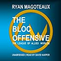 The League of Allied Worlds: The Bloc Offensive Audiobook by Ryan Magoteaux Narrated by David Harper