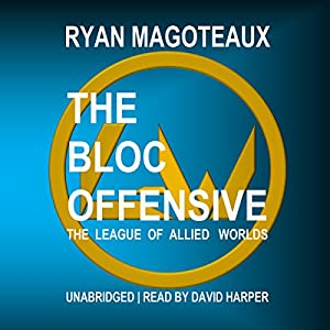 The League of Allied Worlds: The Bloc Offensive Audiobook