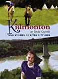 Kidmonton: True Stories of River City Kids: 1