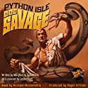 Doc Savage: Python Isle (       UNABRIDGED) by Kenneth Robeson Narrated by Michael McConnohie