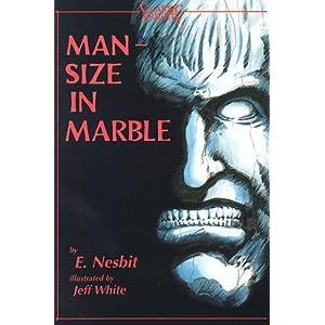 Man-Size in Marble - E. Nesbit