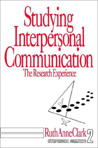 Studying Interpersonal Communication: The Research...