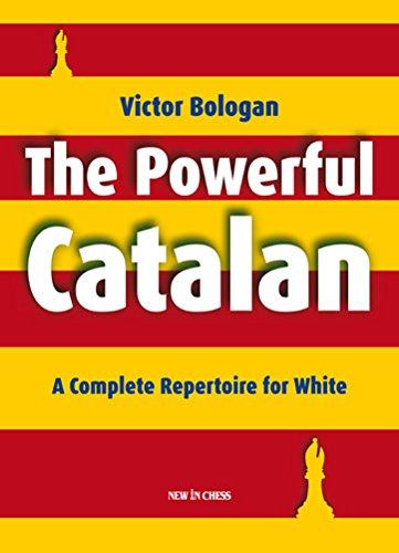 The Powerful Catalan: A Complete Repertoire for White, by Victor Bologan