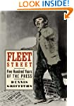Fleet Street: Five Hundred Years of t...