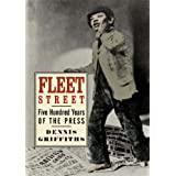 Fleet Street: Five Hundred Years of the Pressby Dennis Griffiths