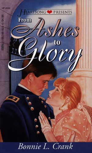 From Ashes to Glory (Heartsong Presents #192), Bonnie L. Crank