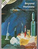 img - for Beyond Horizons : Half Century of Air Force Space Leadership by Spires, David N. book / textbook / text book