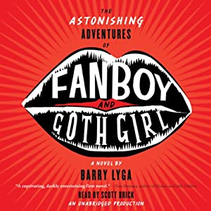 The Astonishing Adventures of Fanboy and Goth Girl | [Barry Lyga]