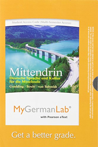 Mygermanlab with Pearson Etext -- Access Card -- For Mittendrin: Deutsche Sprache Und Kultur Fur Die Mittelstufe (Multi-Semester Access)