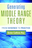 img - for Generating Middle Range Theory: From Evidence to Practice book / textbook / text book