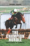 The Champion Hurdle: From Blaris to Istabraq (1840185805) by Tanner, Michael