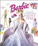 Barbie : L'histoire illustr�e d'une p...