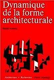 echange, troc Rudolf Arnheim - Dynamique de la forme architecturale