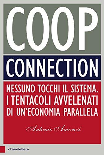 coop-connection-nessuno-tocchi-il-sistema-i-tentacoli-avvelenati-di-uneconomia-parallela-italian-edi