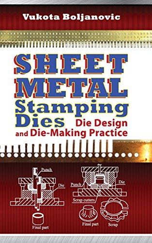 Sheet Metal Stamping Dies: Die Design and Die Making Practices (Die Making compare prices)