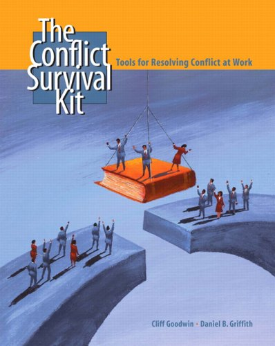 The Conflict Survival Kit: Tools for Resolving Conflict...