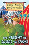Terry Deary The Knight of Swords and Spooks (Knights' Tales)
