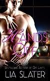Hands Off (An Erotic Romance Short Novella)