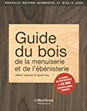 Guide du bois, de la menuiserie et de l'bnisterie