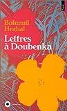 Lettres à Doubenka (French Edition) (2020153777) by Hrabal, Bohumil
