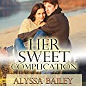 Her Sweet Complication: Liam O'Connor, Book 1 Audiobook by Alyssa Bailey Narrated by Marie Smith