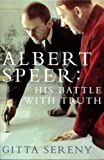 Gitta Sereny Albert Speer: His Battle With Truth