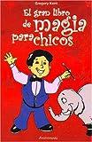 Gran libro de magia para chicos (Spanish Edition)